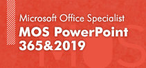 MOS PowerPoint 365&2019